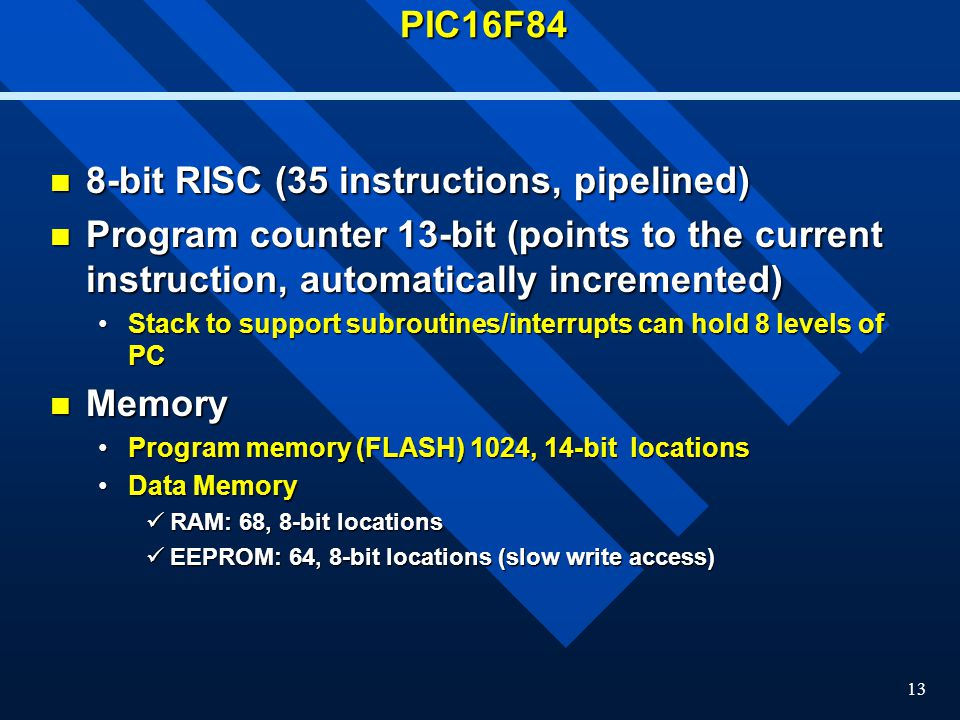 8-bit RISC (35 instructions, pipelined)