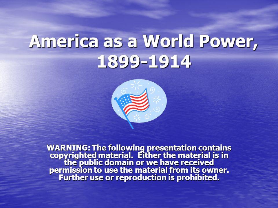 America as a World Power, 1899-1914