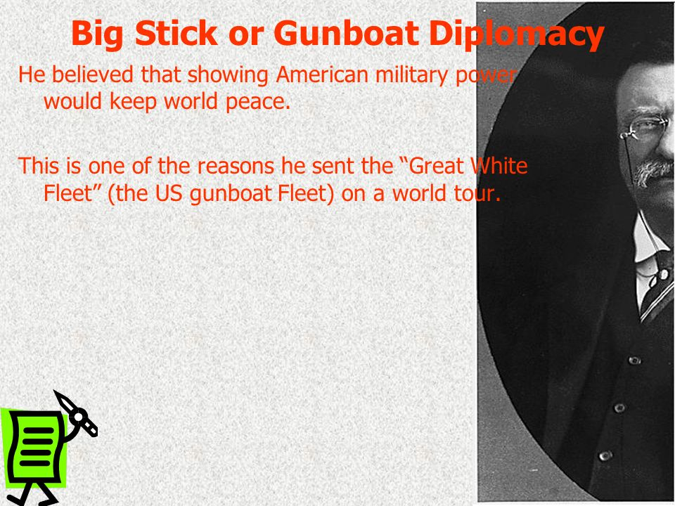 Big Stick or Gunboat Diplomacy