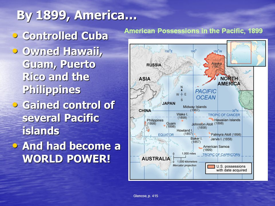 By 1899, America… Controlled Cuba