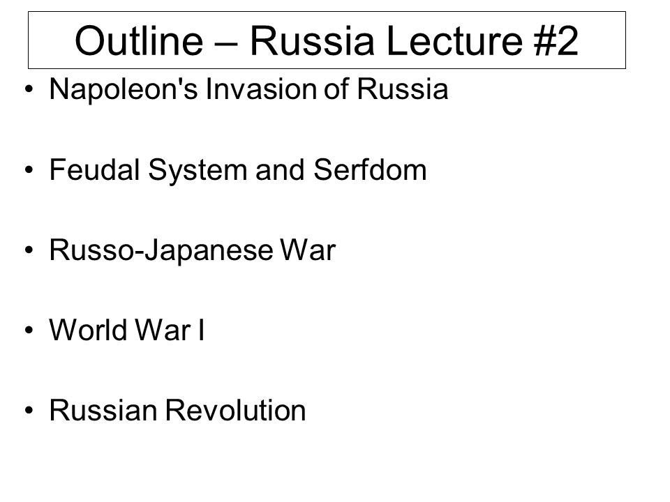 Outline – Russia Lecture #2