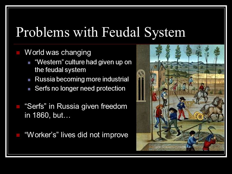 Problems with Feudal System