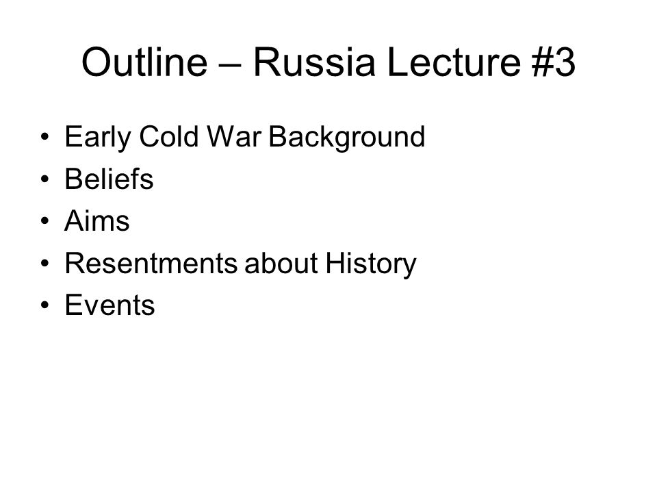 Outline – Russia Lecture #3