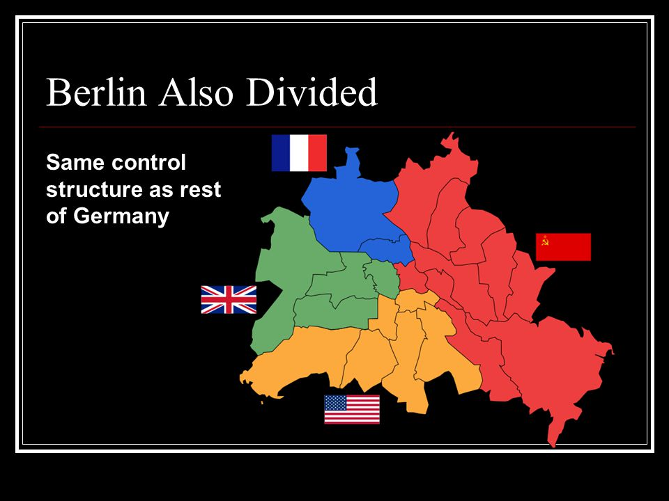 Berlin Also Divided Same control structure as rest of Germany