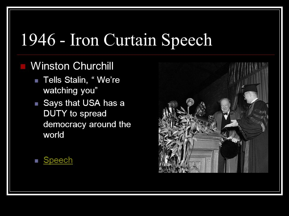 1946 - Iron Curtain Speech Winston Churchill