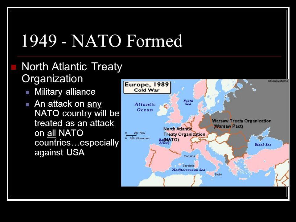 1949 - NATO Formed North Atlantic Treaty Organization