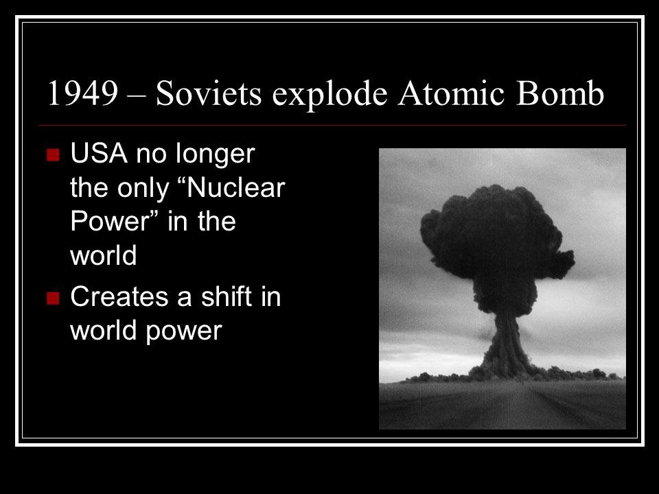 1949 – Soviets explode Atomic Bomb