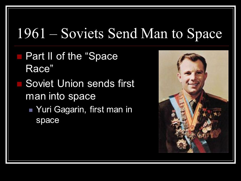 1961 – Soviets Send Man to Space