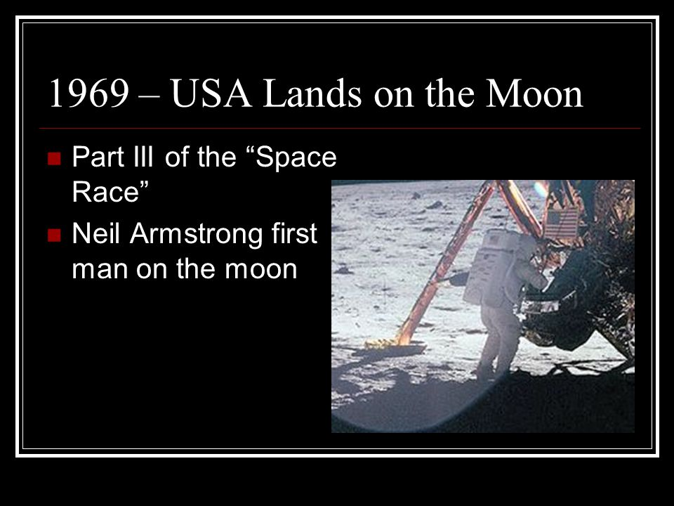 1969 – USA Lands on the Moon Part III of the Space Race