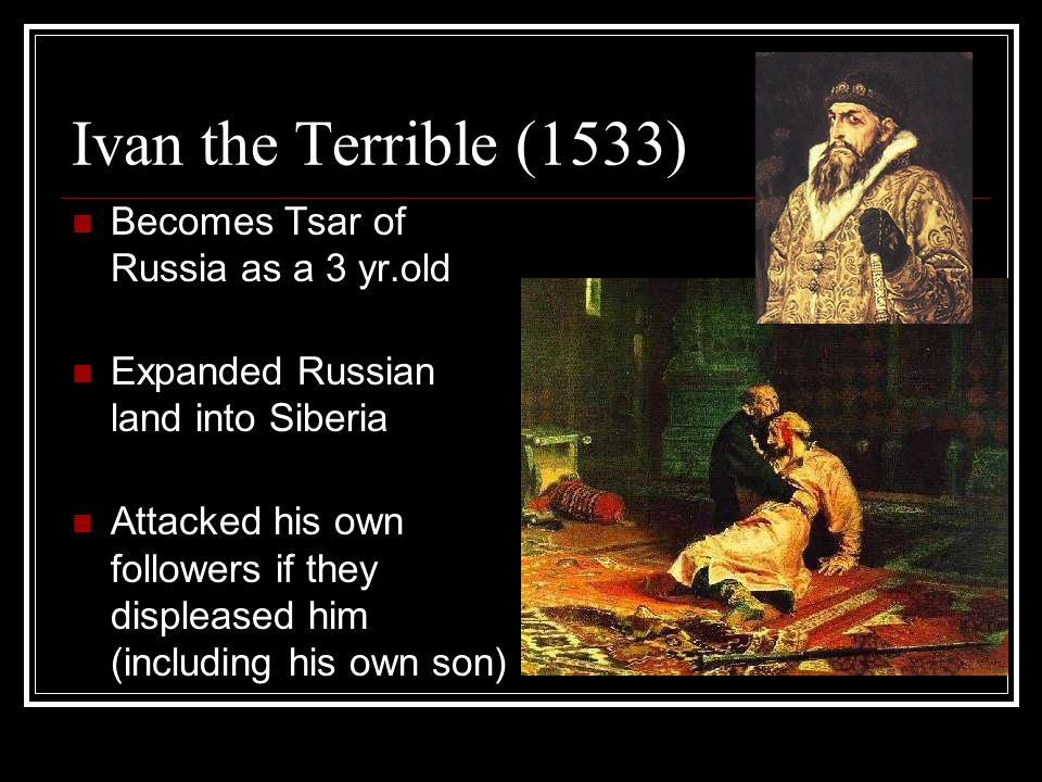 Ivan the Terrible (1533) Becomes Tsar of Russia as a 3 yr.old