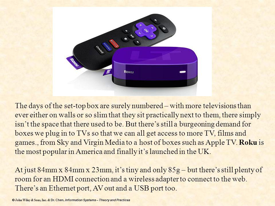The days of the set-top box are surely numbered – with more televisions than ever either on walls or so slim that they sit practically next to them, there simply isn't the space that there used to be. But there's still a burgeoning demand for boxes we plug in to TVs so that we can all get access to more TV, films and games., from Sky and Virgin Media to a host of boxes such as Apple TV. Roku is the most popular in America and finally it's launched in the UK.