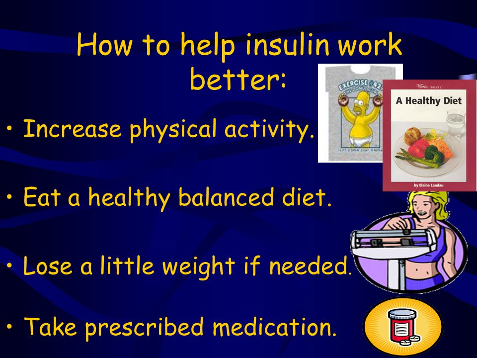 How to help insulin work better: