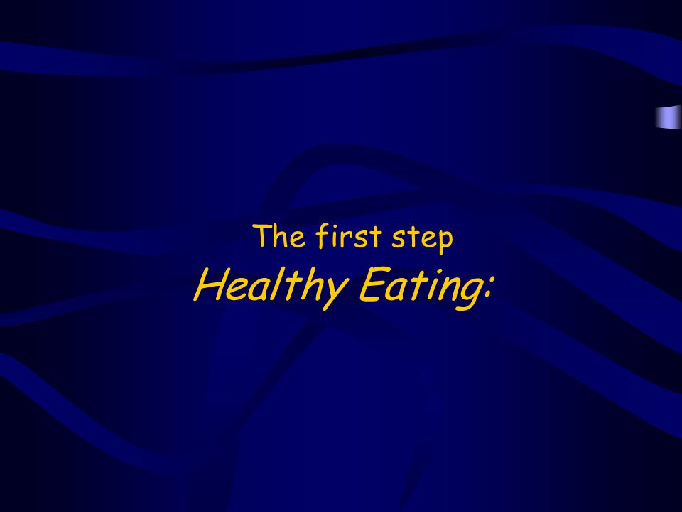Healthy Eating: The first step