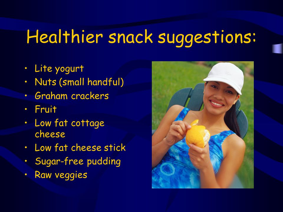 Healthier snack suggestions: