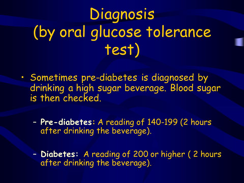 Diagnosis (by oral glucose tolerance test)