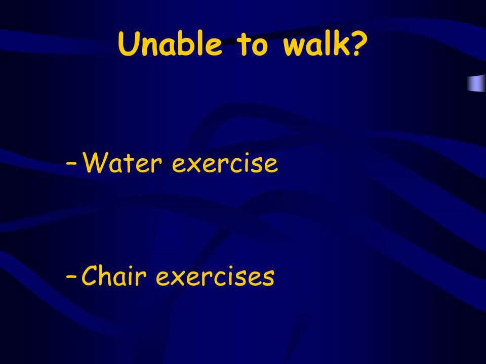 Unable to walk Water exercise Chair exercises