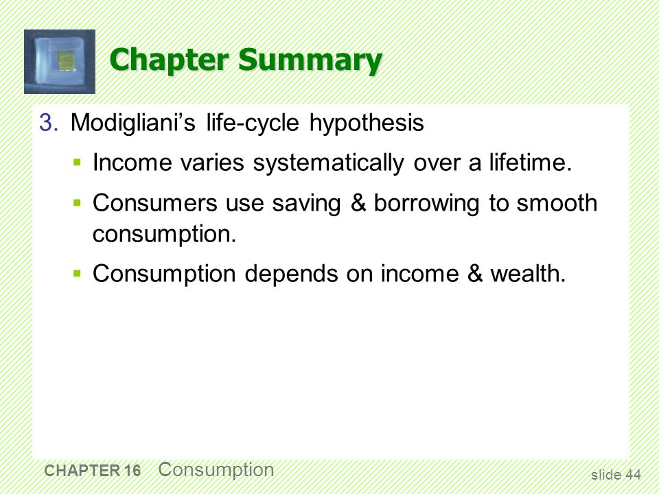 Chapter Summary 4. Friedman's permanent-income hypothesis