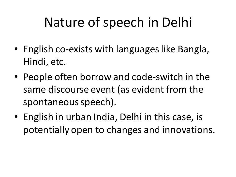 Nature of speech in Delhi