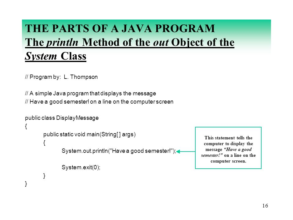 THE PARTS OF A JAVA PROGRAM The println Method of the out Object of the System Class