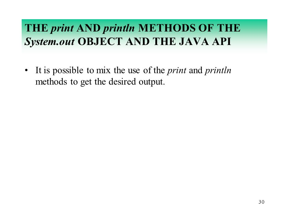 THE print AND println METHODS OF THE System