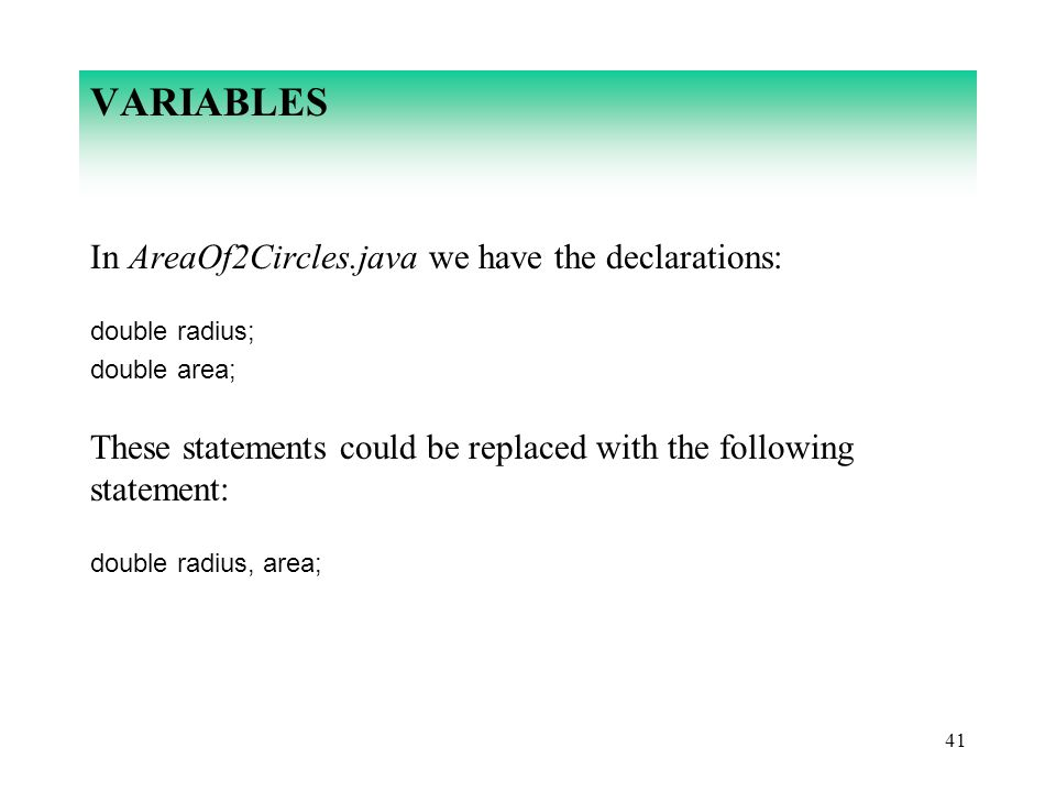 VARIABLES In AreaOf2Circles.java we have the declarations: