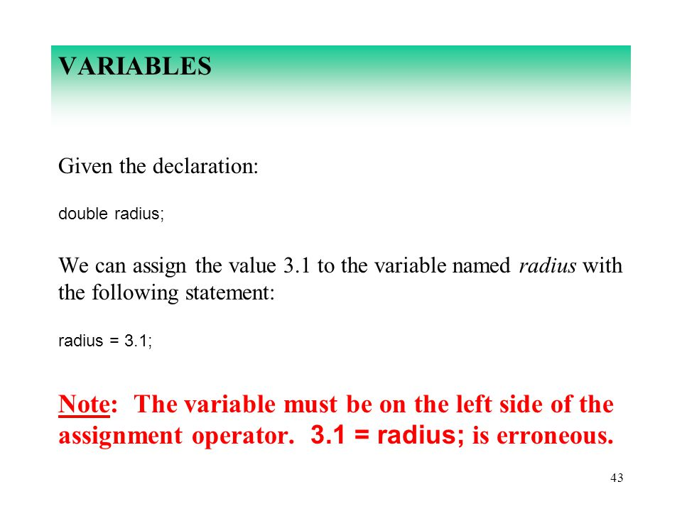 Note: The variable must be on the left side of the
