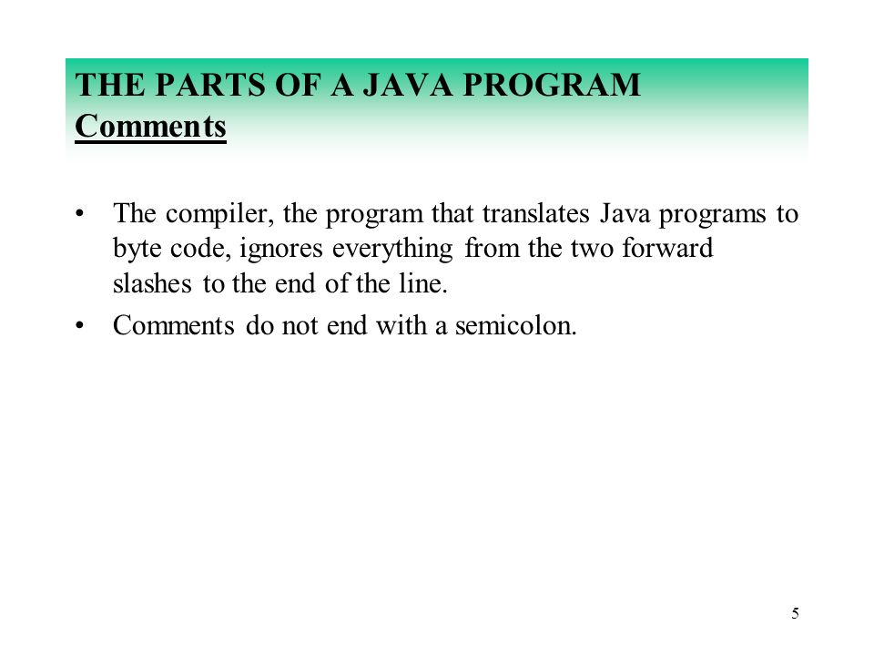 THE PARTS OF A JAVA PROGRAM Comments