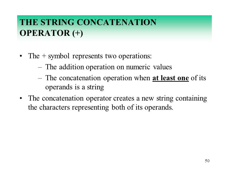 THE STRING CONCATENATION OPERATOR (+)