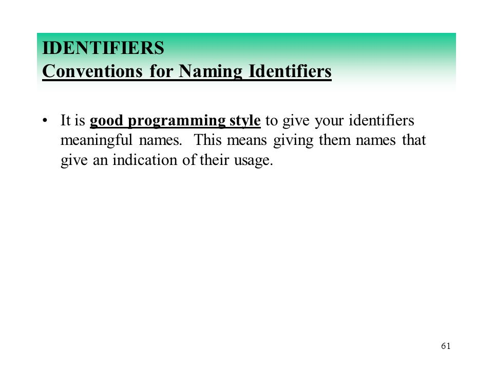 IDENTIFIERS Conventions for Naming Identifiers