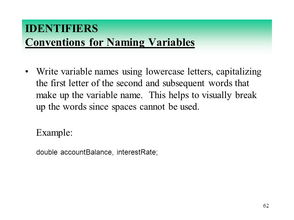 IDENTIFIERS Conventions for Naming Variables