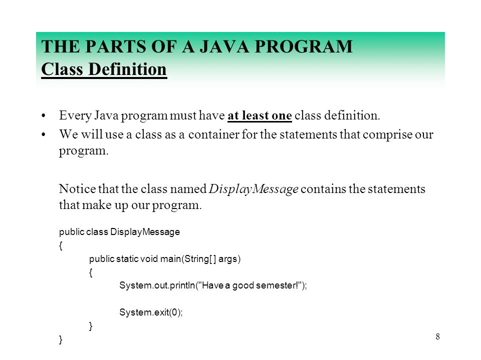THE PARTS OF A JAVA PROGRAM Class Definition