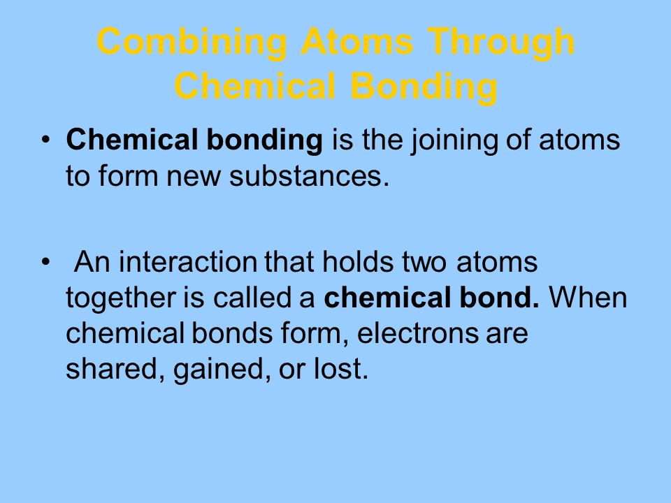 Combining Atoms Through Chemical Bonding