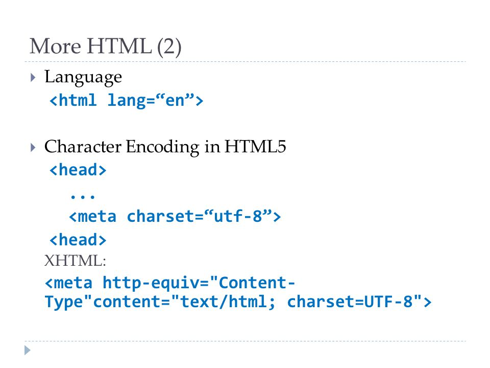 More HTML (2) Language <html lang= en >