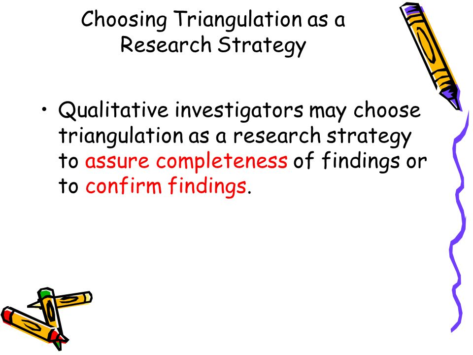 Choosing Triangulation as a Research Strategy