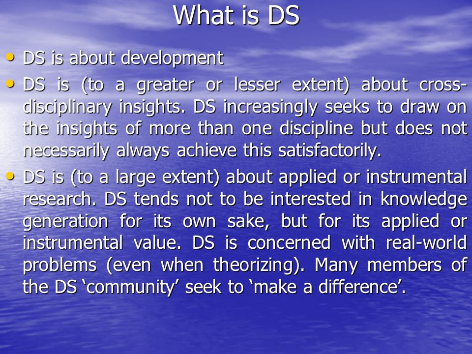 What is DS DS is about development