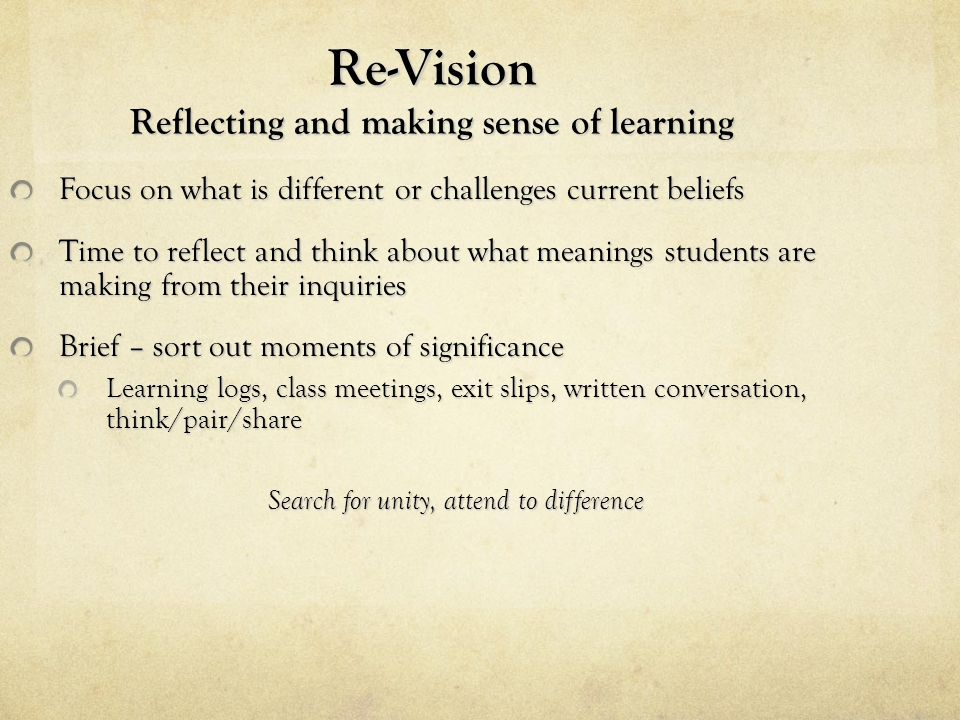 Re-Vision Reflecting and making sense of learning
