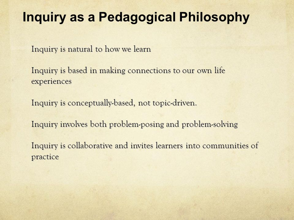 Inquiry as a Pedagogical Philosophy