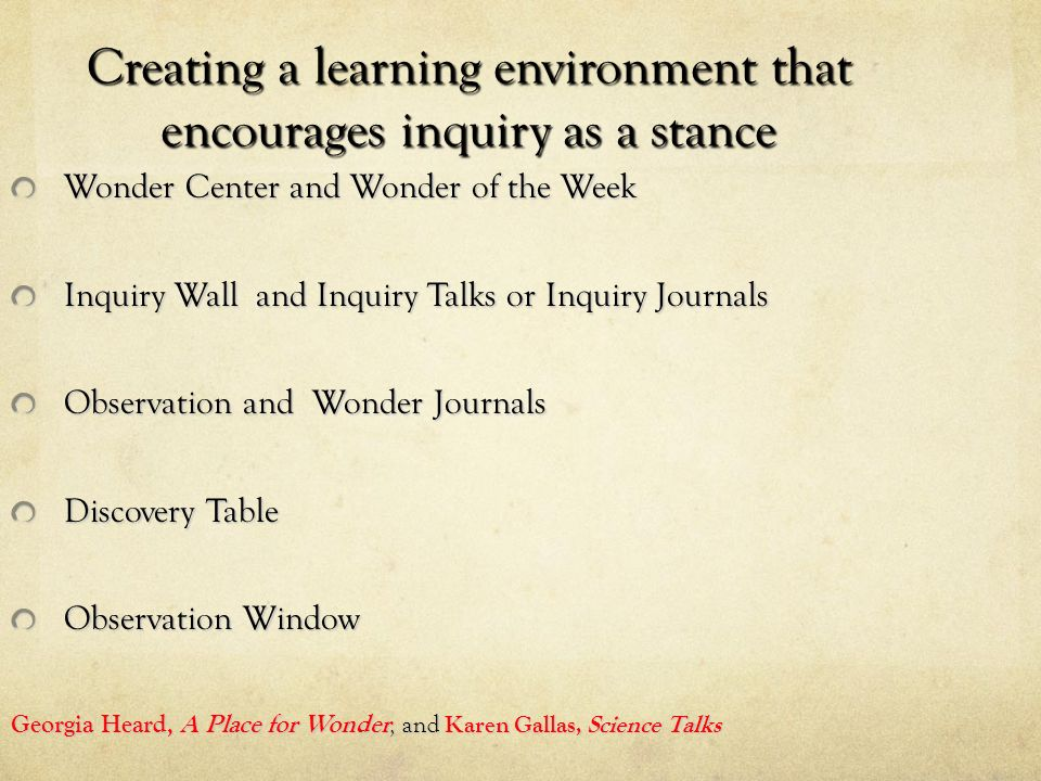 Creating a learning environment that encourages inquiry as a stance