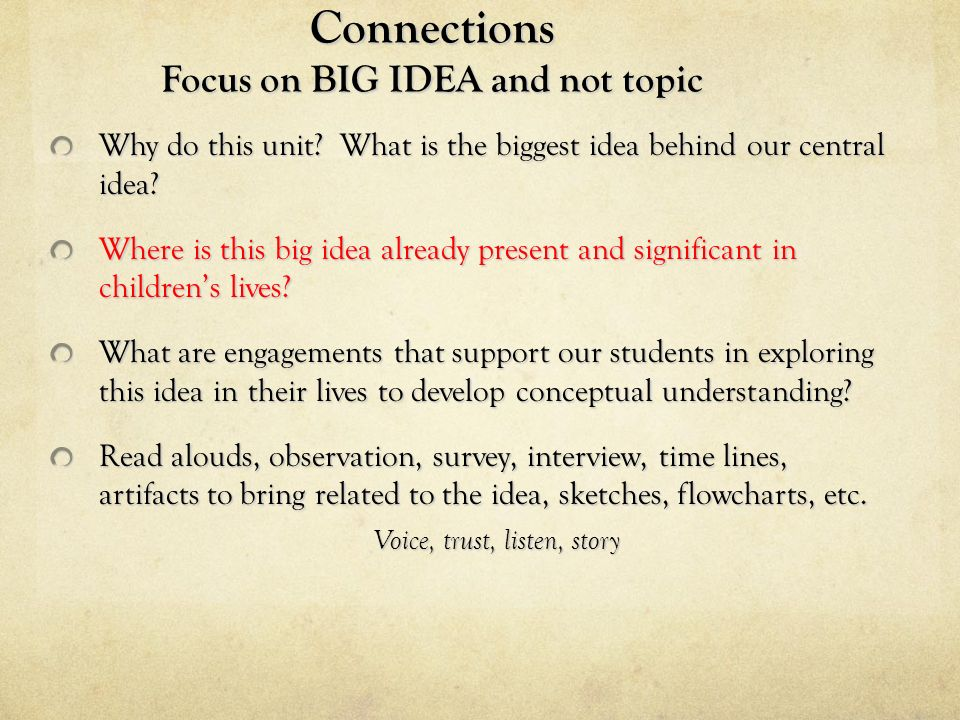 Connections Focus on BIG IDEA and not topic