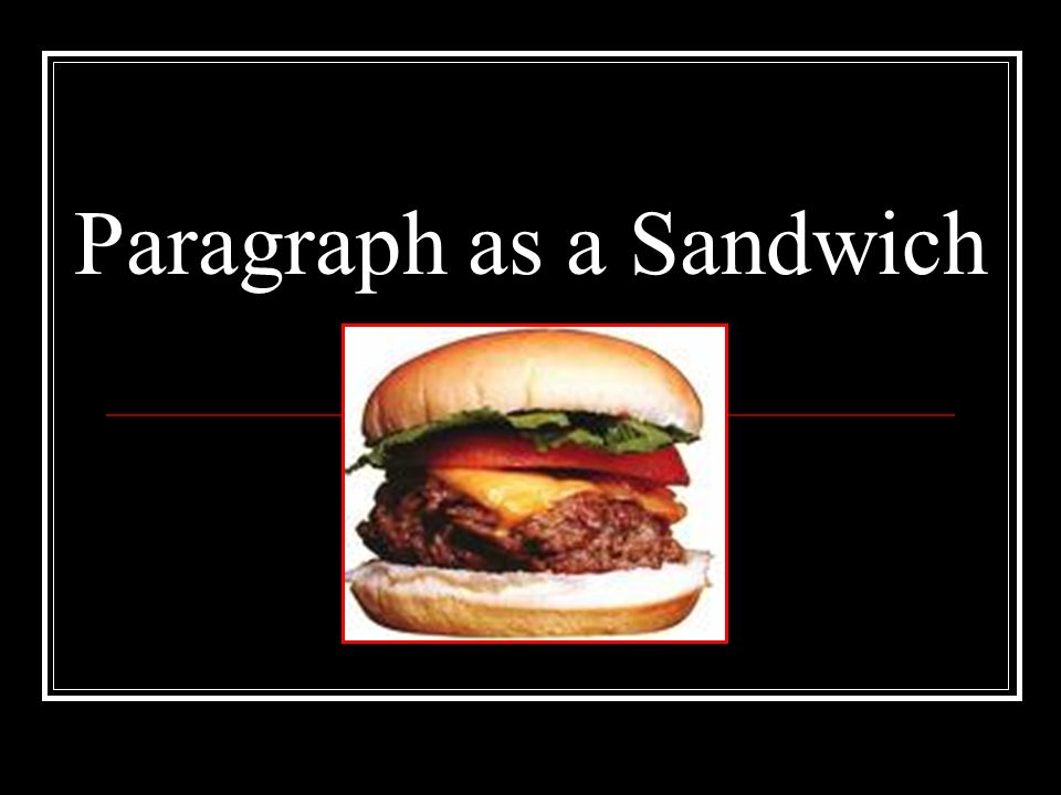 Paragraph as a Sandwich