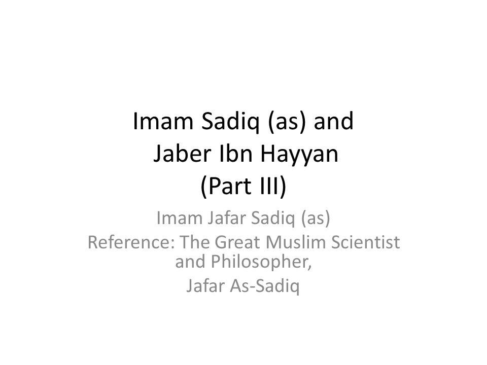 Imam Sadiq (as) and Jaber Ibn Hayyan (Part III)