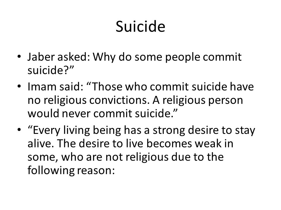 Suicide Jaber asked: Why do some people commit suicide