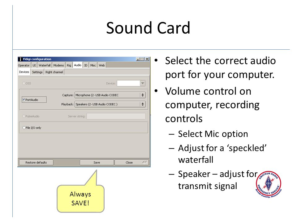 Sound Card Select the correct audio port for your computer.
