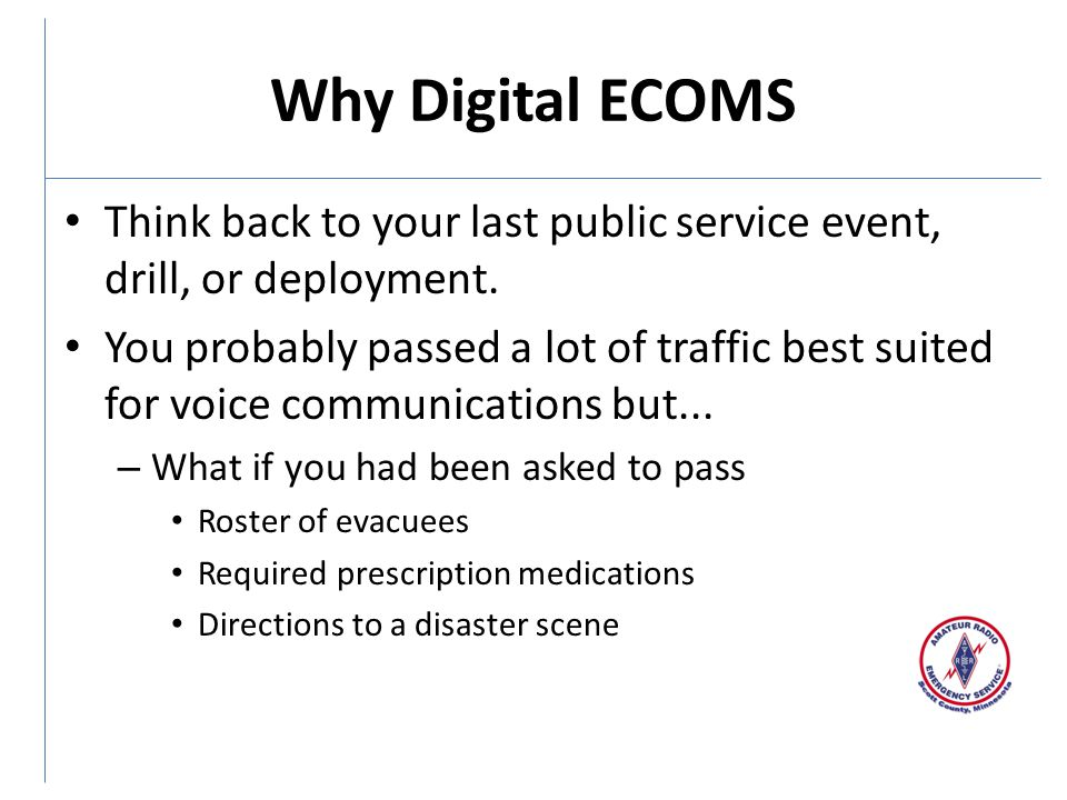 Why Digital ECOMS Think back to your last public service event, drill, or deployment.