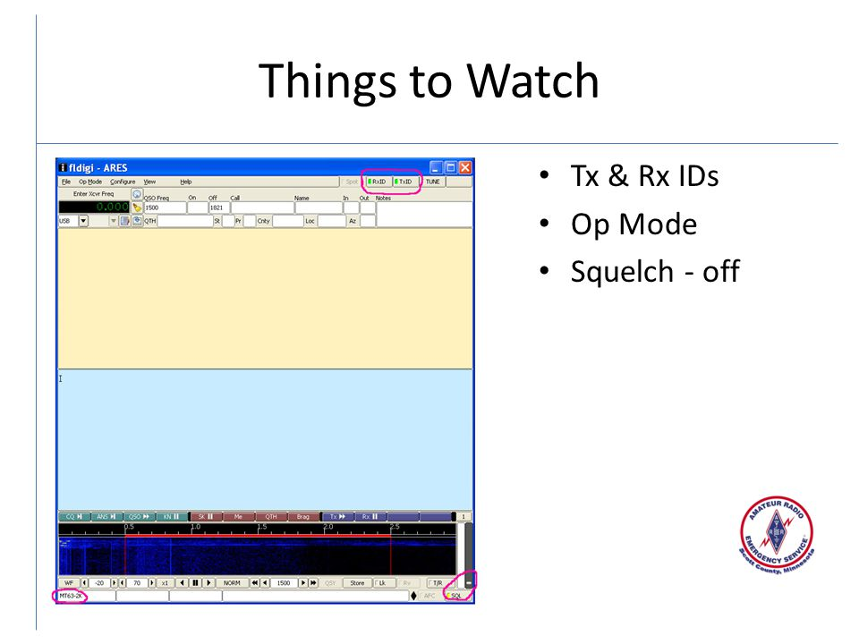 Things to Watch Tx & Rx IDs Op Mode Squelch - off