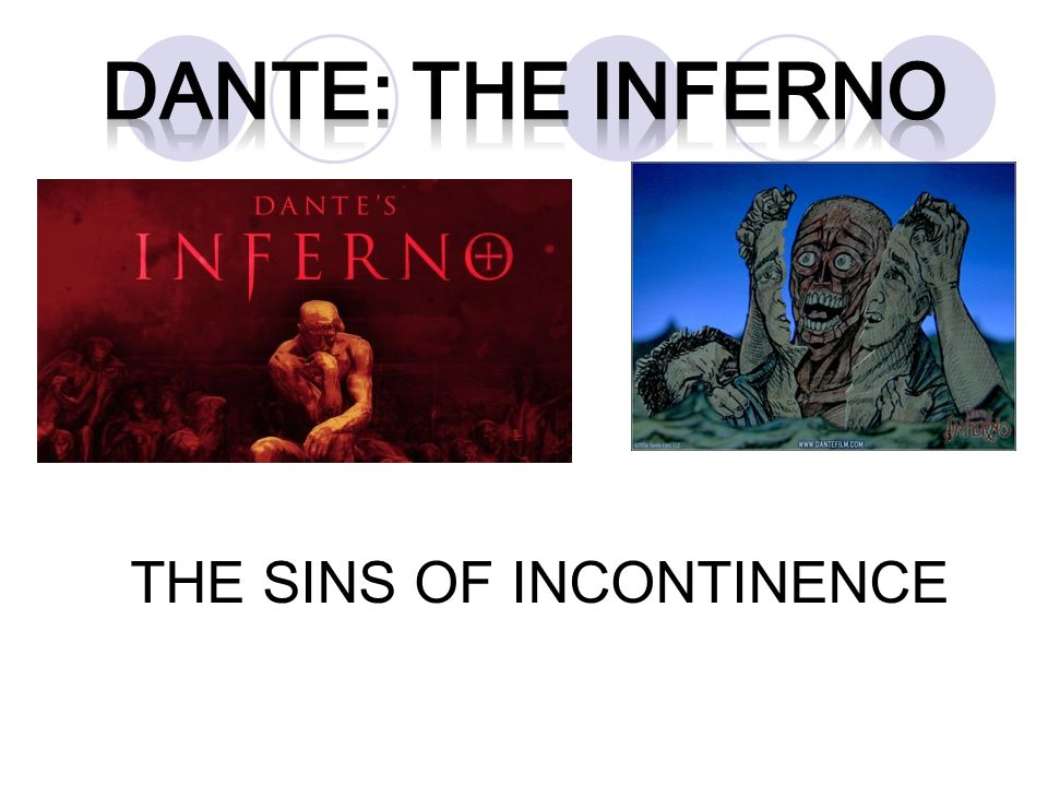 DANTE: The inferno THE SINS OF INCONTINENCE