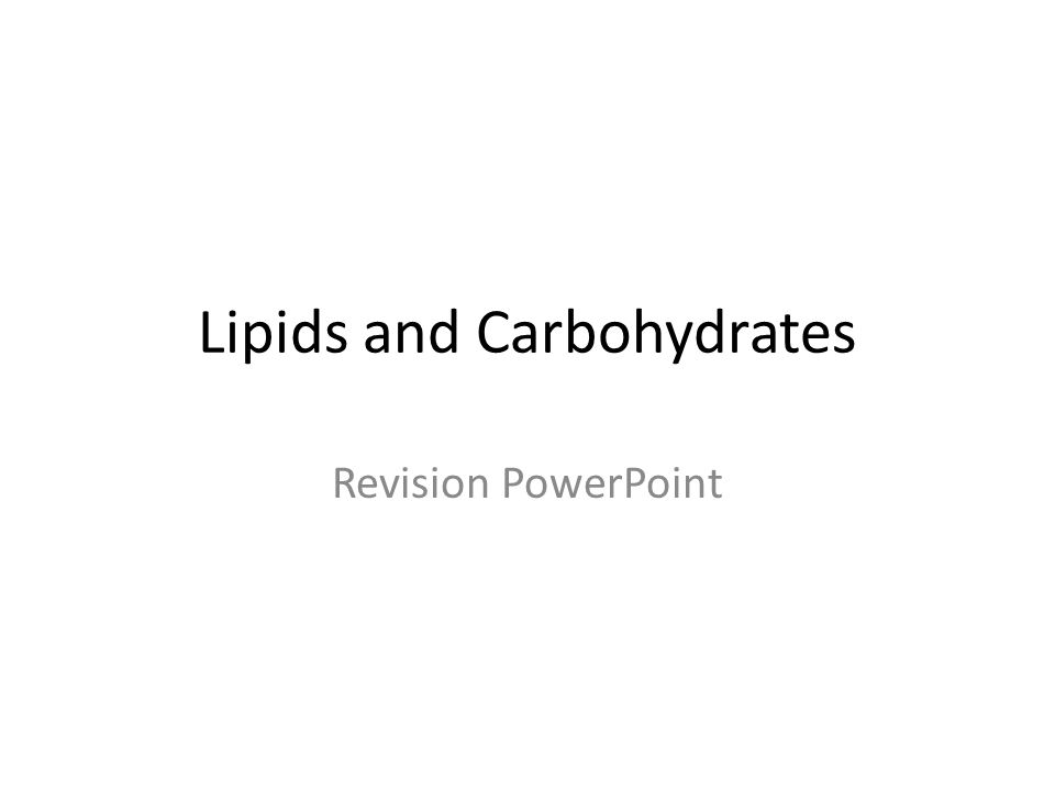 Lipids and Carbohydrates