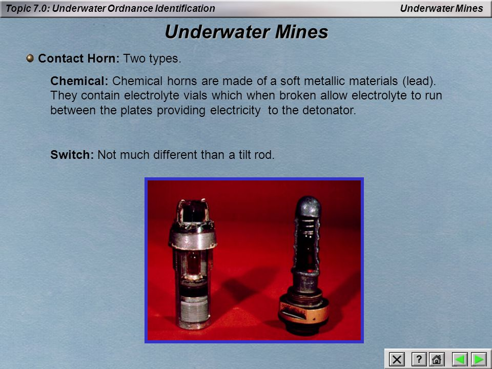Underwater Mines Contact Horn: Two types.