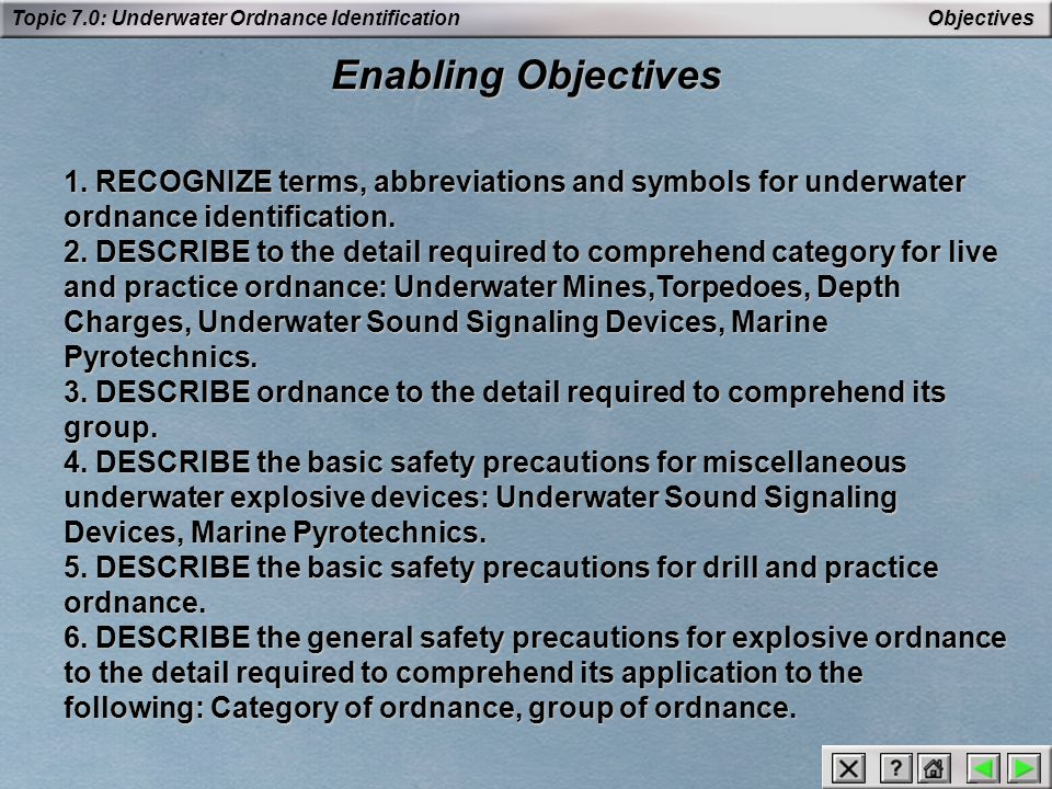 Objectives Enabling Objectives. 1. RECOGNIZE terms, abbreviations and symbols for underwater ordnance identification.