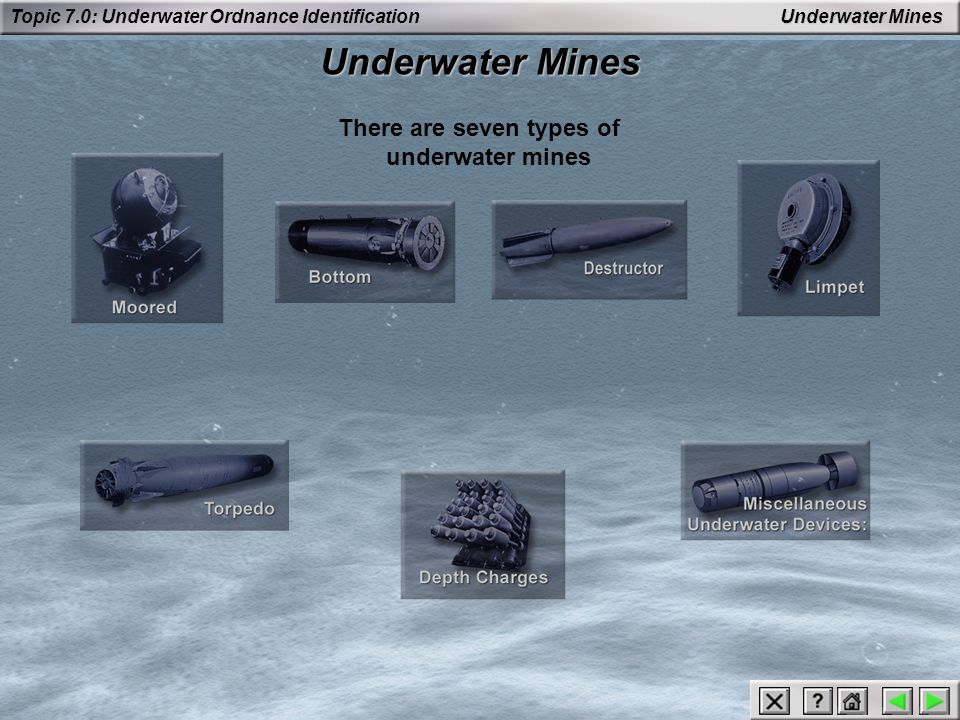 Underwater Mines There are seven types of underwater mines